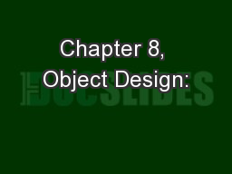 Chapter 8, Object Design: