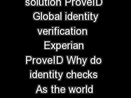 A realtime international identity verification solution ProveID  Global identity verification  Experian ProveID Why do identity checks As the world moves forward more business is conducted online espe