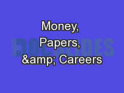 Money, Papers, & Careers
