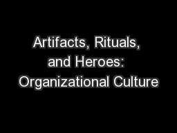 Artifacts, Rituals, and Heroes: Organizational Culture