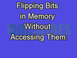 Flipping Bits in Memory Without Accessing Them: