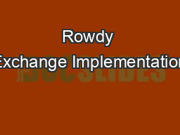 Rowdy Exchange Implementation