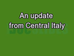 An update from Central Italy