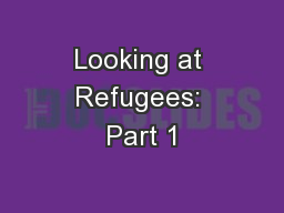 Looking at Refugees: Part 1