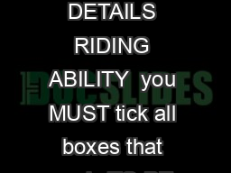 CONFIDENTIAL  Please complete all Sections and Boxes EMERGENCY CONTACT  DOCTORS DETAILS RIDING ABILITY  you MUST tick all boxes that apply TO BE COMPLETED BY INSTRUCTOR  SUPERVISOR ON BEHALF OF THE EQ