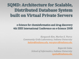 SQMD: Architecture for Scalable, Distributed Database Syste PowerPoint PPT Presentation