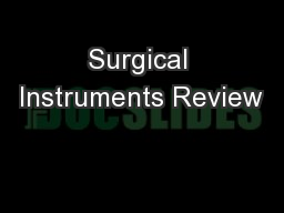 Surgical Instruments Review