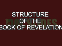 STRUCTURE OF THE BOOK OF REVELATION
