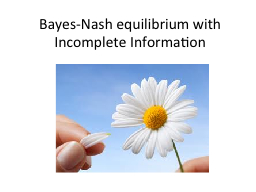 Bayes-Nash equilibrium with Incomplete Information