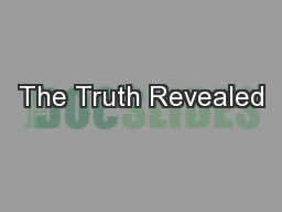 The Truth Revealed PowerPoint PPT Presentation