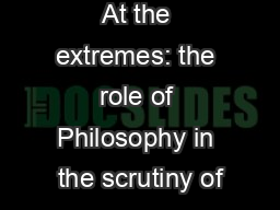 At the extremes: the role of Philosophy in the scrutiny of