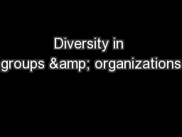 Diversity in groups & organizations