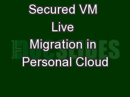 Secured VM Live Migration in Personal Cloud