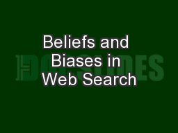 Beliefs and Biases in Web Search PowerPoint PPT Presentation