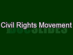 Civil Rights Movement PowerPoint PPT Presentation