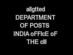 allgtted DEPARTMENT OF POSTS  INDIA oFFlcE oF THE clll