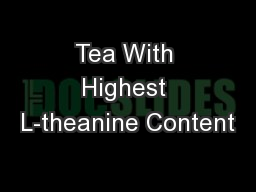 Tea With Highest L-theanine Content PowerPoint PPT Presentation