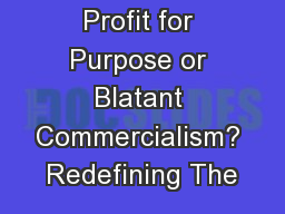 Profit for Purpose or Blatant Commercialism? Redefining The
