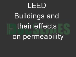 LEED Buildings and their effects on permeability