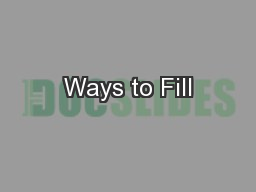 Ways to Fill