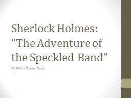 "Sherlock Holmes: ""The Adventure of the Speckled Band"""