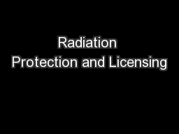 Radiation Protection and Licensing