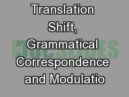 Translation Shift, Grammatical Correspondence and Modulatio PowerPoint PPT Presentation