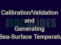 Calibration/Validation and Generating Sea-Surface Temperatu