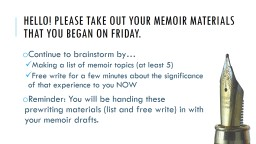 Hello! Please take out your memoir materials that you began