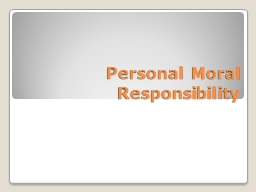 Personal Moral Responsibility