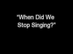 """When Did We Stop Singing?"""