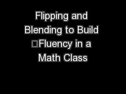 Flipping and Blending to Build 	Fluency in a Math Class