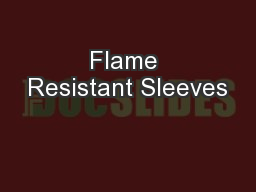 Flame Resistant Sleeves PowerPoint PPT Presentation