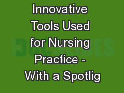 Innovative Tools Used for Nursing Practice - With a Spotlig