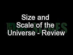 Size and Scale of the Universe - Review