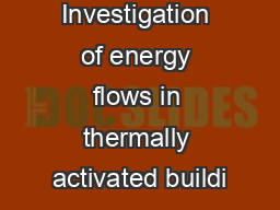 Investigation of energy flows in thermally activated buildi