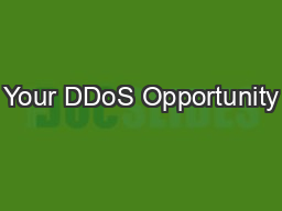 Your DDoS Opportunity