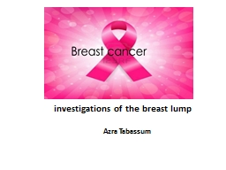 investigations of the breast lump PowerPoint PPT Presentation