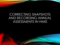 Correcting Snapshots and Recording Annual Assessments in HM PowerPoint PPT Presentation