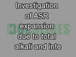 Investigation of ASR expansion due to total alkali and inte