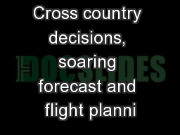 Cross country decisions, soaring forecast and flight planni