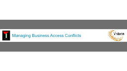 Managing Business Access Conflicts