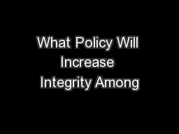 What Policy Will Increase Integrity Among