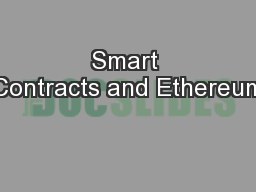 Smart Contracts and Ethereum