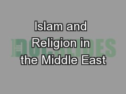 Islam and Religion in the Middle East PowerPoint PPT Presentation