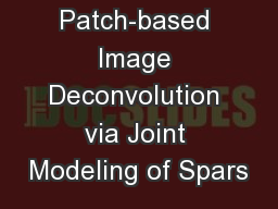 Patch-based Image Deconvolution via Joint Modeling of Spars