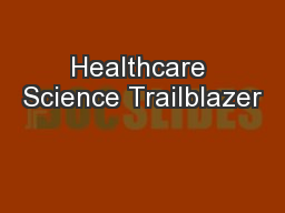 Healthcare Science Trailblazer PowerPoint PPT Presentation