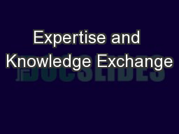 Expertise and Knowledge Exchange PowerPoint PPT Presentation