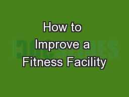 How to Improve a Fitness Facility