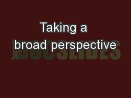 Taking a broad perspective PowerPoint PPT Presentation